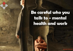 Be careful who you talk to – mental health and work