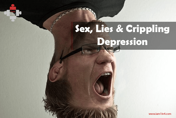 Sex, Lies & Crippling Depression