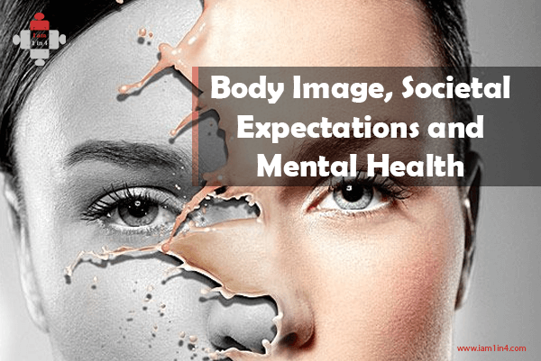 Body Image, Societal Expectations and Mental Health