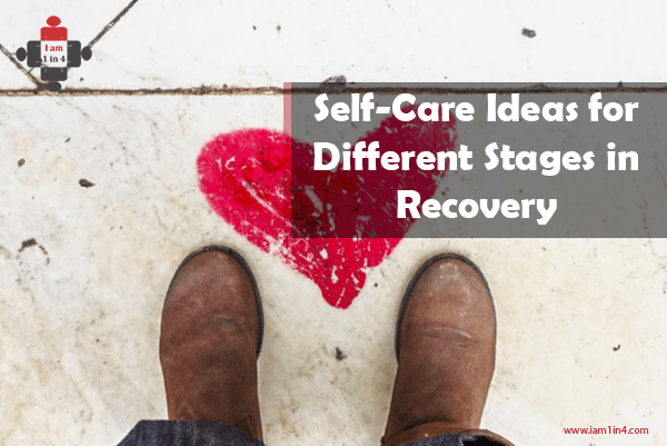 Self-Care Ideas for Different Stages in Recovery