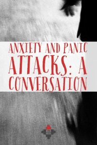 Anxiety and panic attacks: a conversation