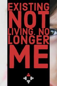 Existing not Living. No Longer Me
