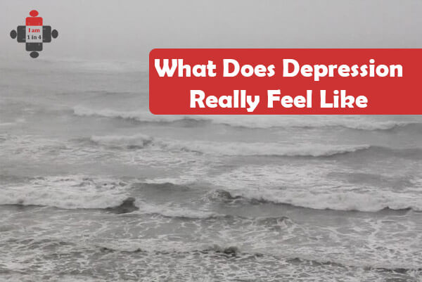 What Does Depression Really Feel Like