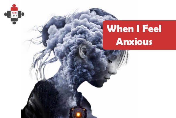 Anxiety and Depression: When I Feel Anxious