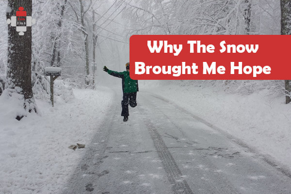 Why The Snow Brought Me Hope
