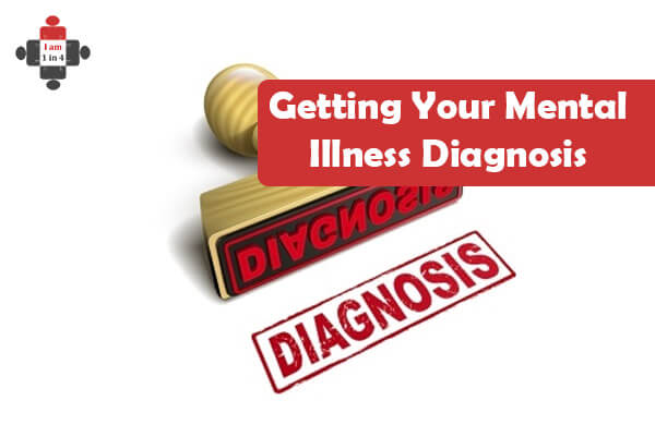 Getting Your Mental Illness Diagnosis