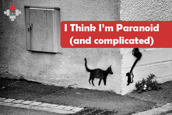 I think I'm Paranoid (and complicated)