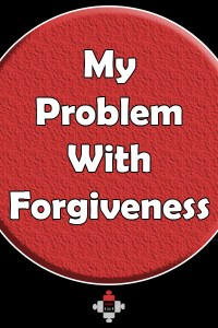 My Problem With Forgiveness. Forgiveness has become rather sanctimonious, hasn't it? There's an air of smug superiority with which it's presented. I forgive therefore I am good! I disagree.