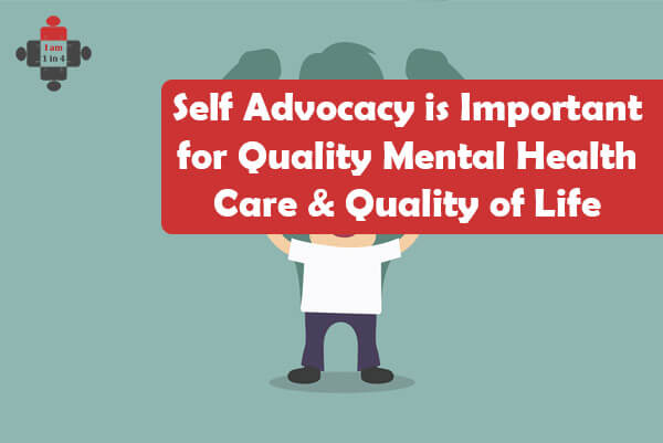 Self Advocacy is Important for Quality Mental Health Care ...