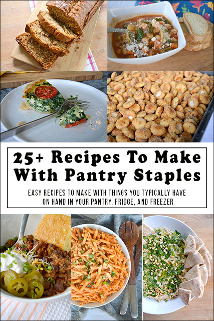 25+ Recipes To Make With Pantry Staples