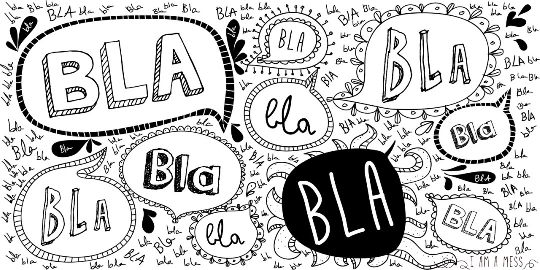 "bla bla bla by ""I am a Mess"""