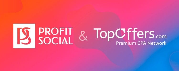, TopOffers & ProfitSocial – Your Top Networks for PUSH
