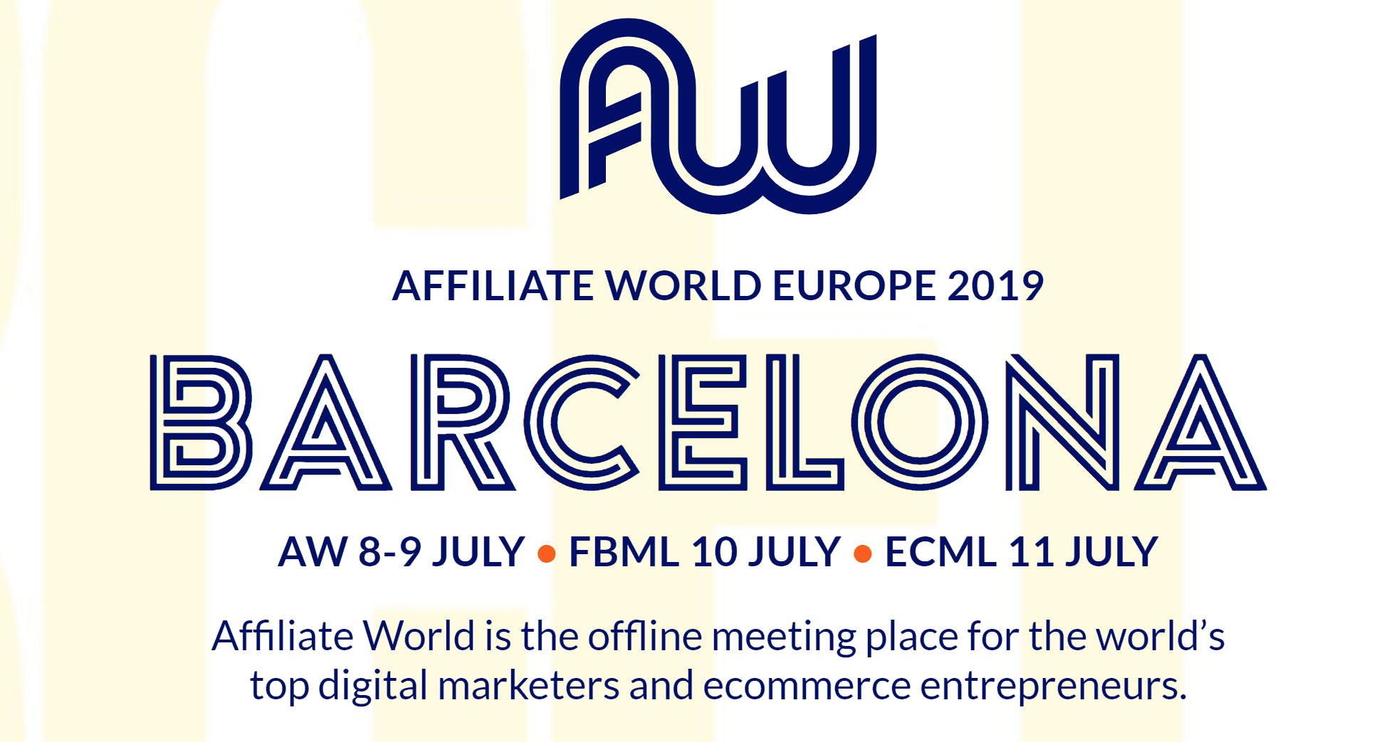 , THE ULTIMATE GUIDE TO  AFFILIATE WORLD EUROPE 2019