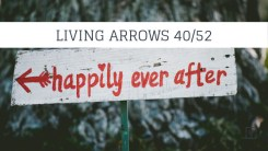 LIVING ARROWS WEEK 40