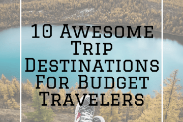 10-Awesome-Trip-Destinations-For-Budget-Travelers