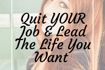 Quit-YOUR-Job-Lead-The-Life-You-Want