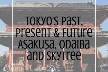 Tokyos-Past-Present-Future-Asakusa-Odaiba-and-SkyTree