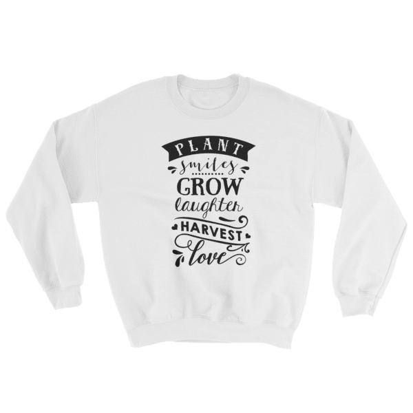 Plant Grow and Love Sweatshirt
