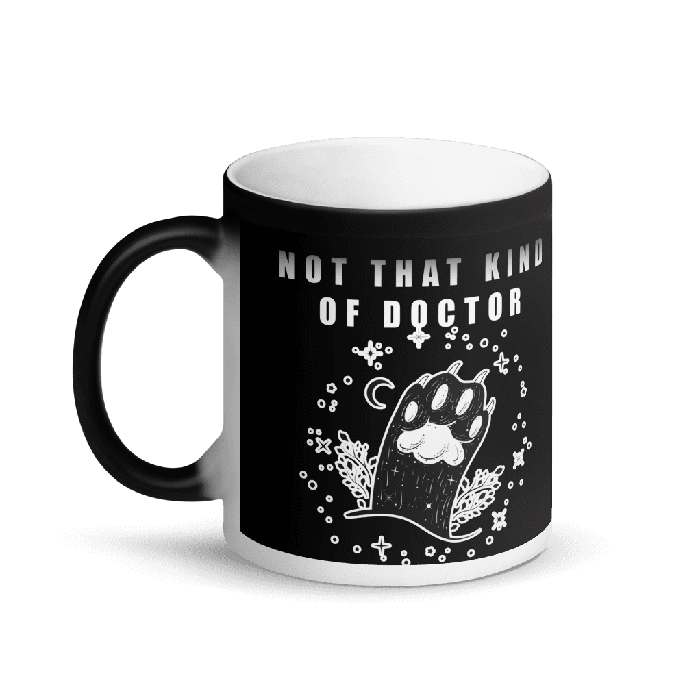 Not That Kind of Doctor Cat Black Magic Mug