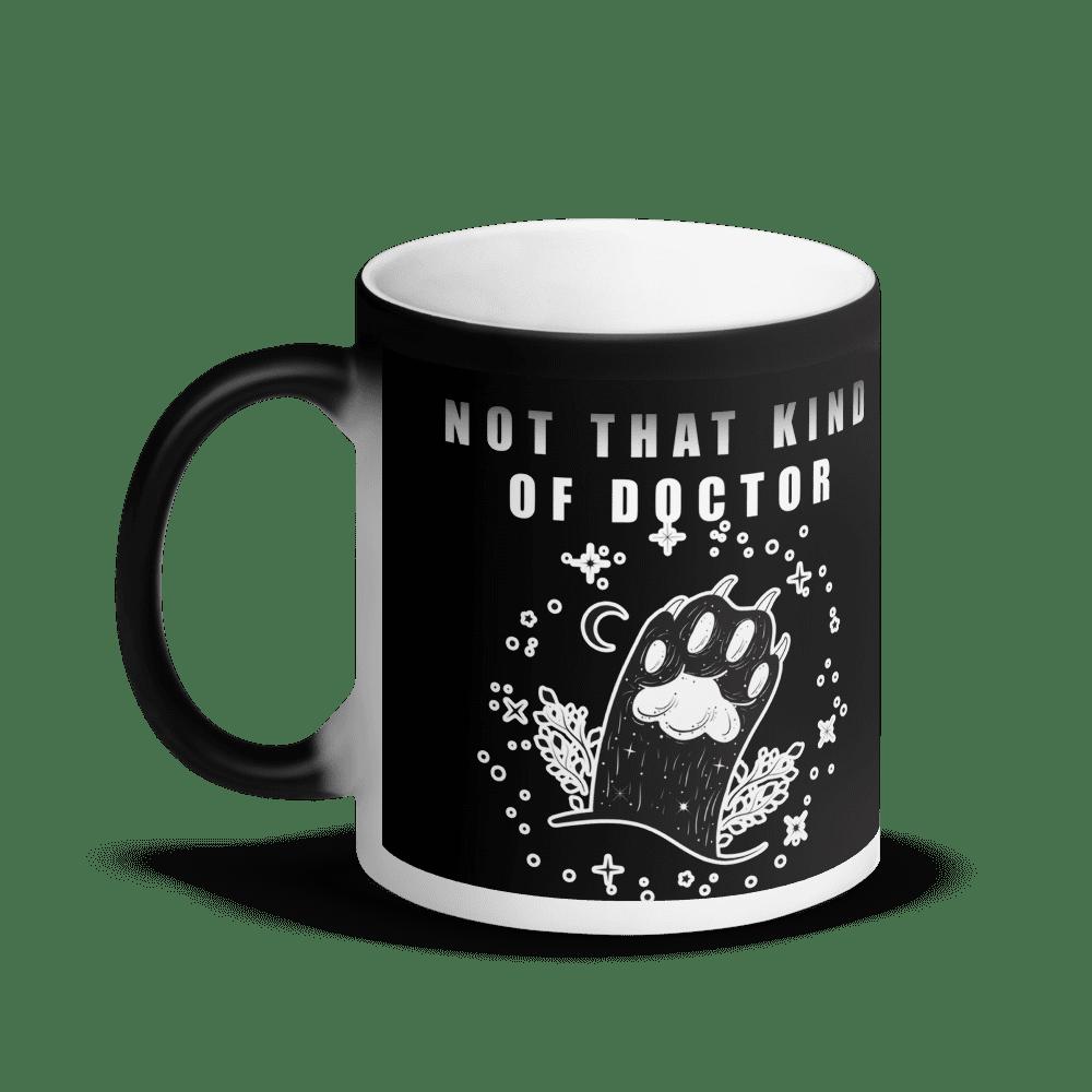 Not That Kind of Doctor Cat Black Magic Mug