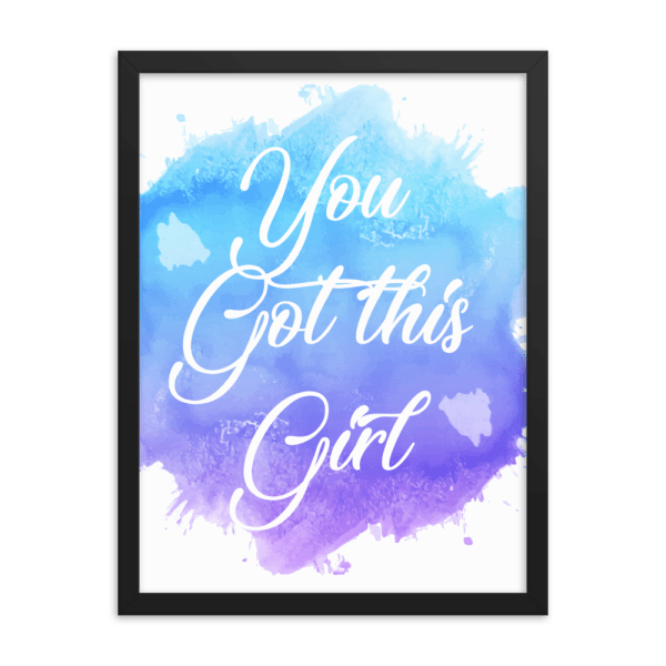 You Got This Girl Motivational Framed Watercolor Wall Art Print