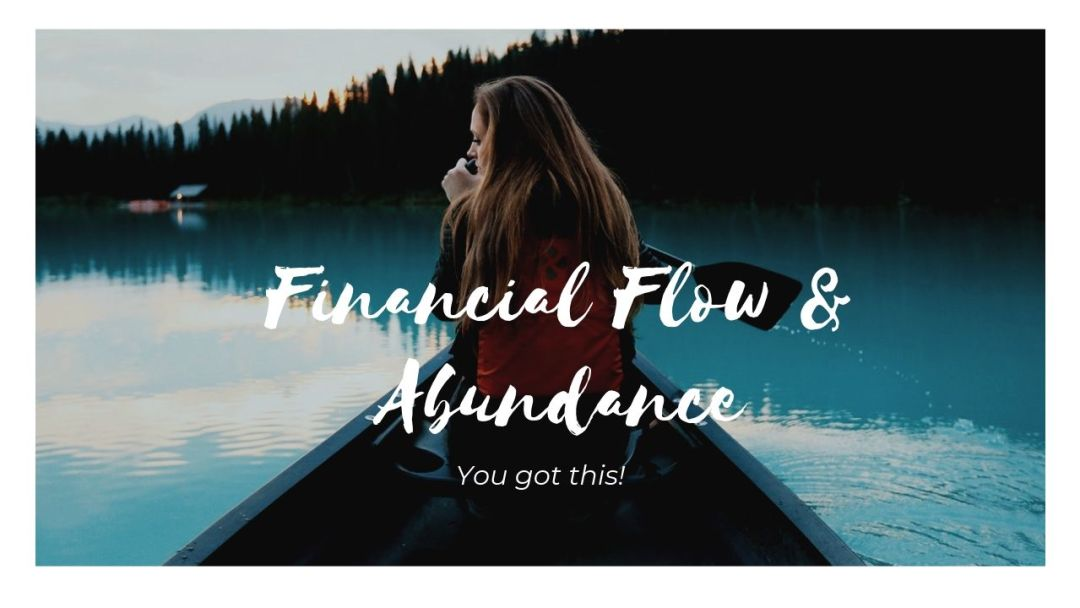 Financial Flow & Abundance End Pic Youtube