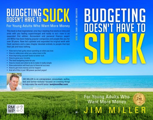 Budgeting Doesn't Have to Suck - For Young Adults who want more money - Second 2nd edition