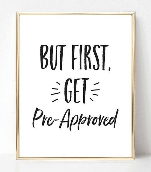 fist get pre-approved