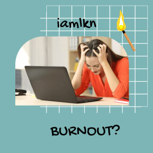 burnout? ouch! what have you been saying to yourself!