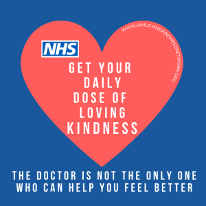 NHS are now Social Prescribing daily doses of LovingKindness!