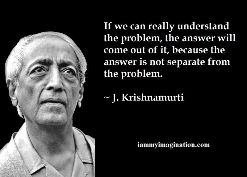 Jiddu-Krishnamurti-Quote-problem