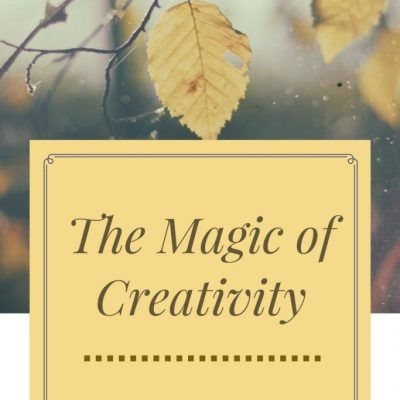 The Magic of Creativity