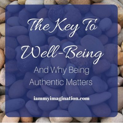 The Key to Well-Being and Why Being Authentic Matters