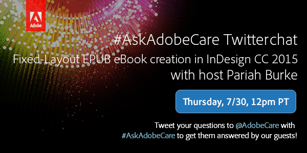 AskAdobeCare Twitterchat with Pariah Burke about Fixed-Layout eBook Creation