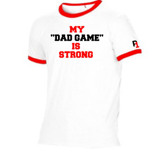 """MY """"DAD GAME"""" IS STRONG"""