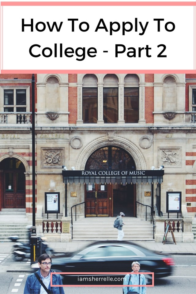 Very useful tips about how to apply to college (part 2). - Sherrelle