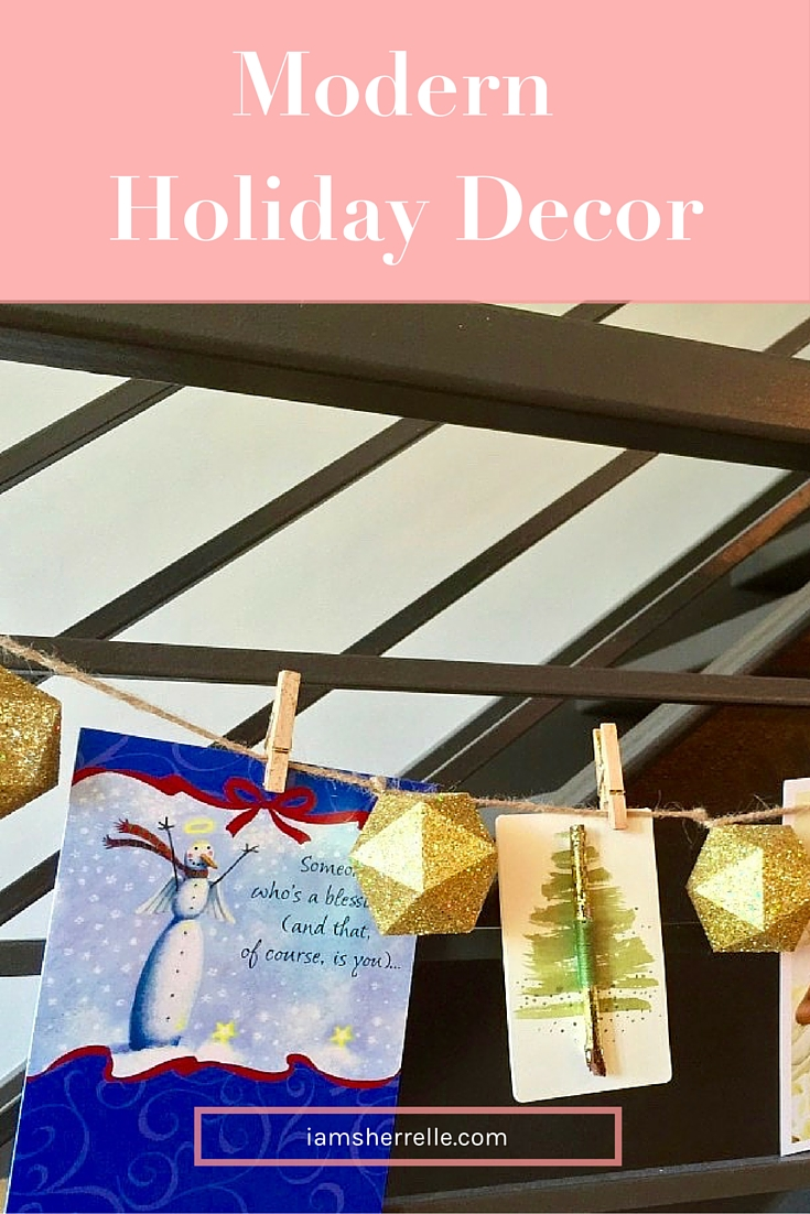 Decorate your home for the holidays with modern holiday decor. - Sherrelle