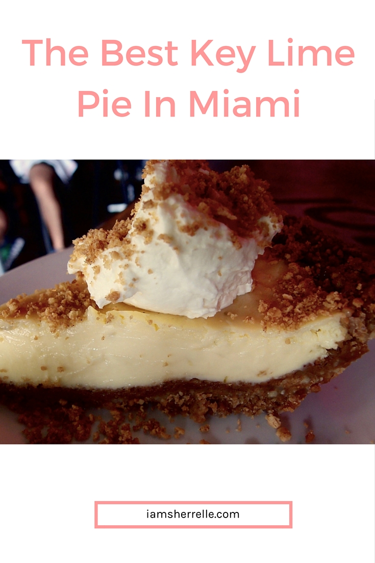 The Best Key Lime Pie In Miami | travel - Sherrelle