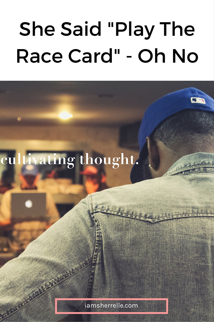 """She said play the race card - oh no."" 