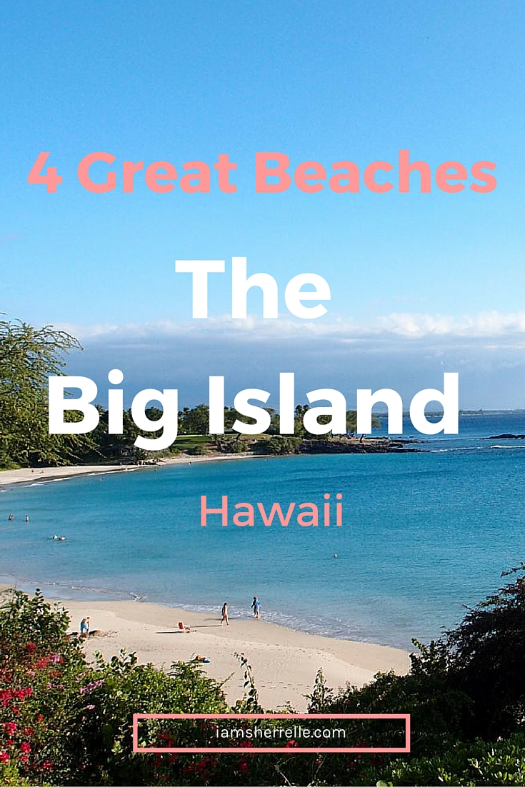 Beaches on the Big Island are so different, each one spectacular in it's own way.  Here are 4 Great Beaches On The Big Island, Hawaii. | Muana Kea Beach - Sherrelle