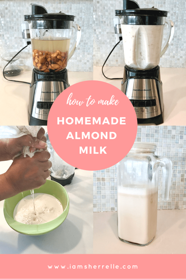 How To Make Homemade Almond Milk - Sherrelle