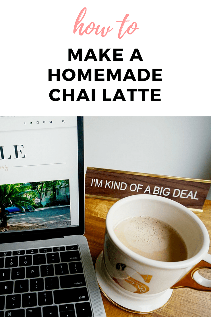 How To Make A Homemade Chai Latte - Sherrelle