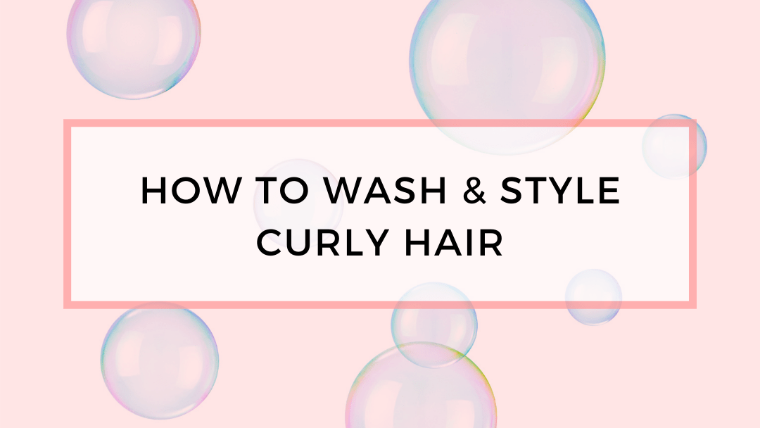 How to wash and style curly hair.