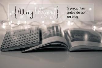 all_my_blogging preguntas antes de abrir un blog