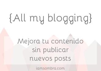 all my blogging contenido mejoras