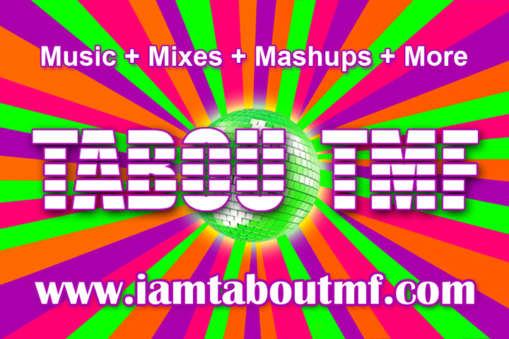"Get ""Music + Mixes + Mashups + More"" at iamtaboutmf.com the Tabou TMF Official Site"
