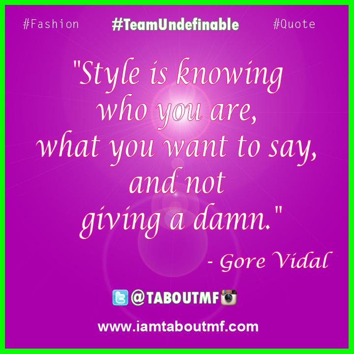iamtaboutmf_fashionquote_Gore Vidal