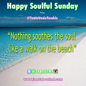 Happy Soulful Sunday - Nothing soothes the soul like a walk on the beach.