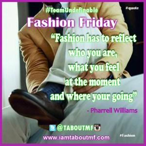 iamtaboutmf_fashion-friday-quote-pharrell-williams
