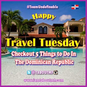 iamtaboutmf_travel-tuesday-dominican-republic